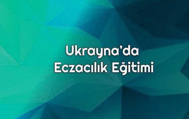 Ukrayna'da Eczacılık Eğitimi