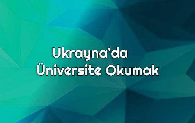 Ukrayna'da Üniversite Okumak